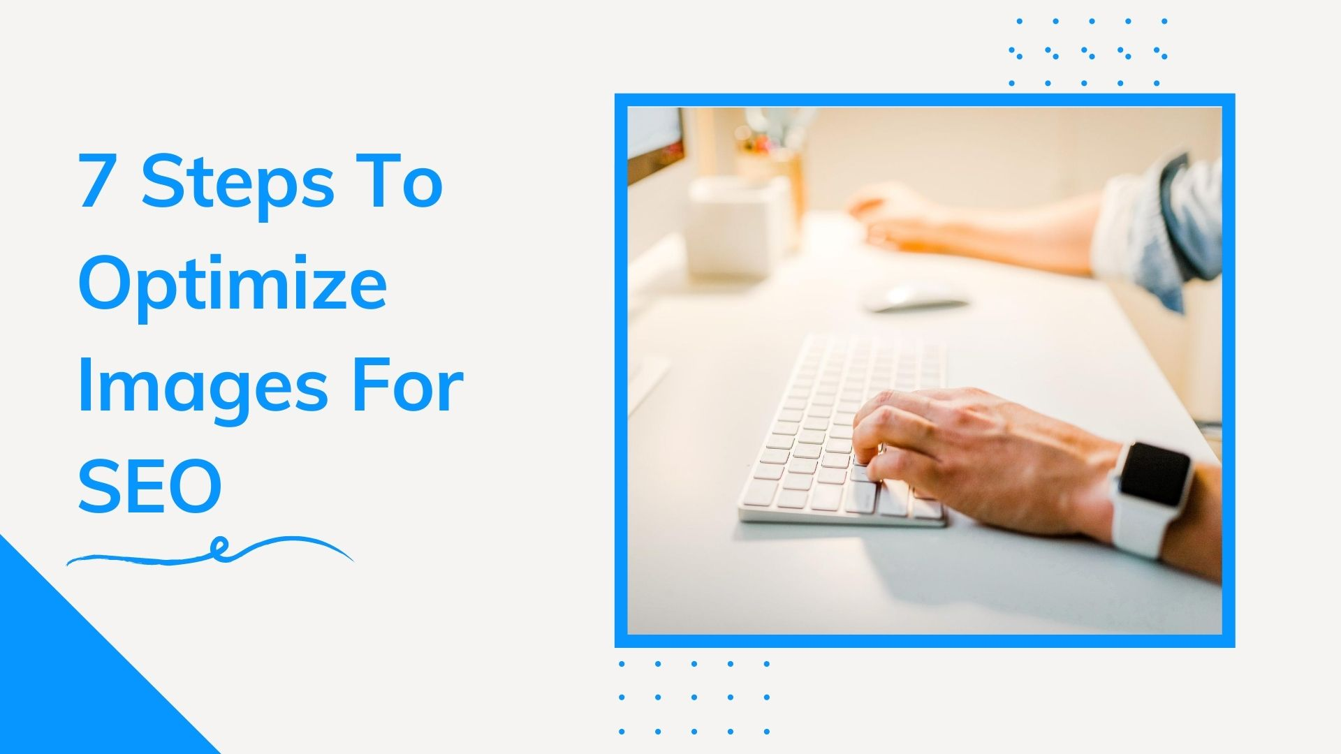 7 Steps To Optimize Images For SEO
