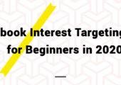 Facebook Interest Targeting Tool for Beginners in 2020