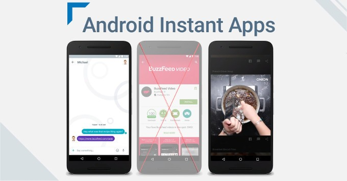 Android Instant Apps Platform to Launch Without Installation