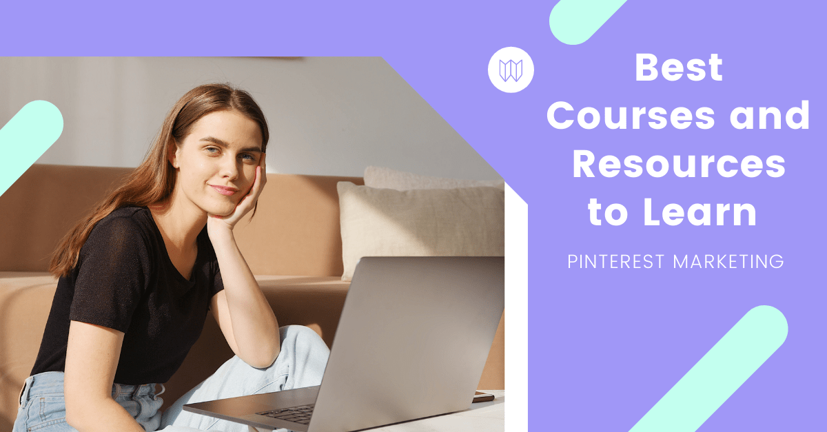 Best Courses and Resources to Learn Pinterest Marketing