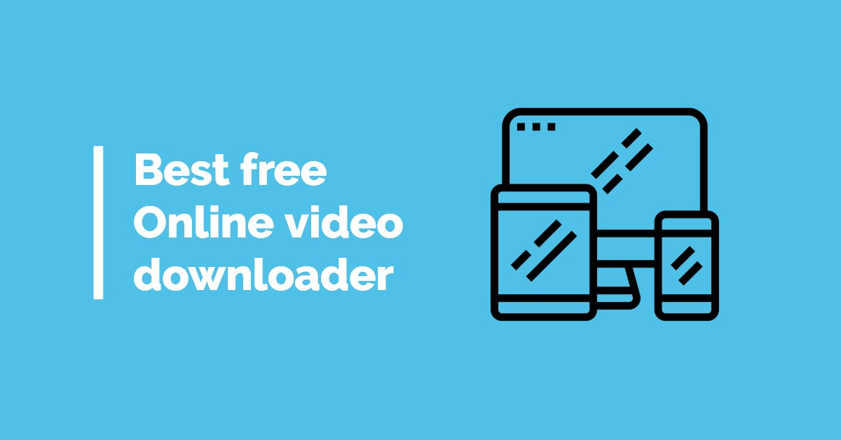 10 Best Online Video Downloader (100% Free and Safe)