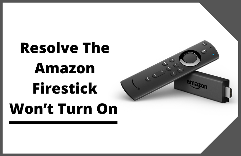 Resolve The Amazon Firestick Won't Turn On