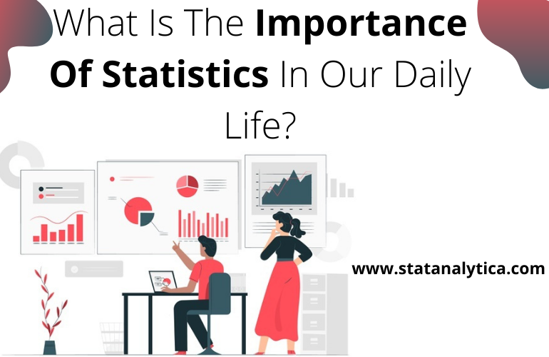 What Is The Importance Of Statistics In Our Daily Life_