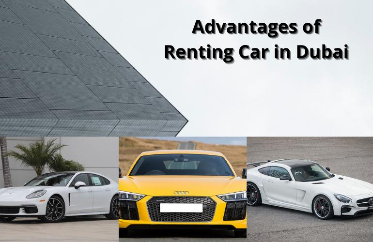 Advantages of renting car in Dubai