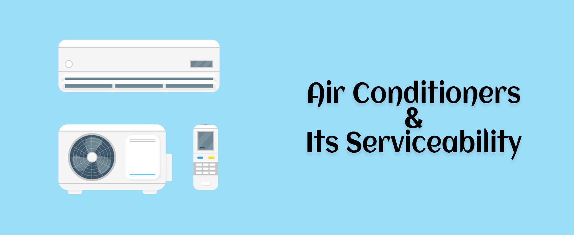 Air Conditioners and its Serviceability