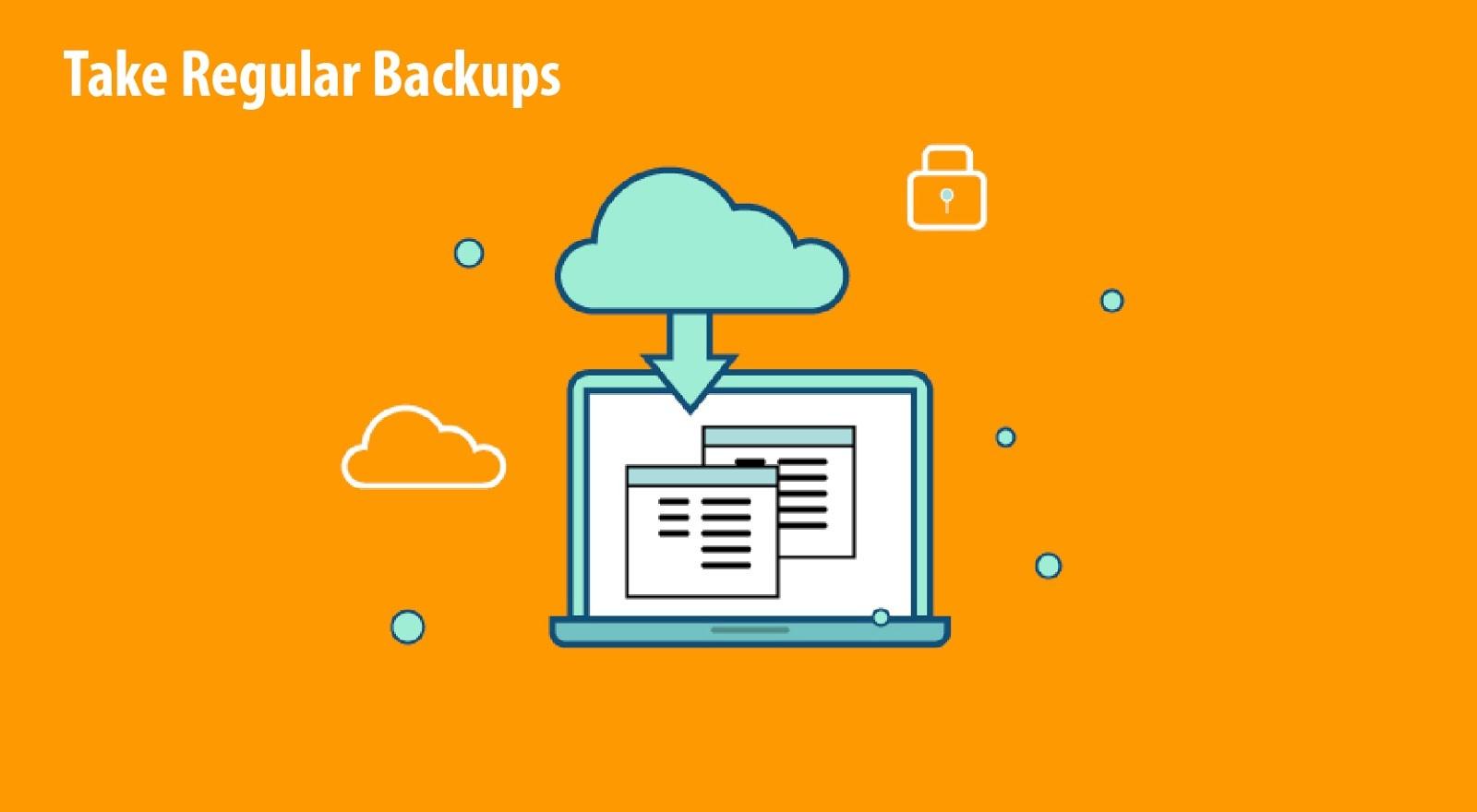 take regular backups