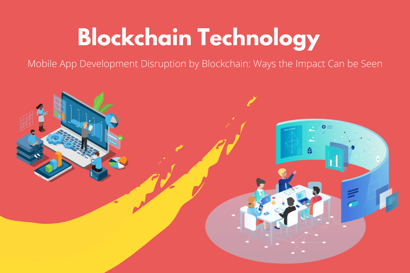 Mobile App Development Disruption by Blockchain: Ways the Impact Can be Seen