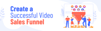 How To Create A Successful Video Sales Funnel