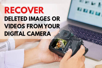 How To Recover Deleted Images or Videos from Your Digital Camera