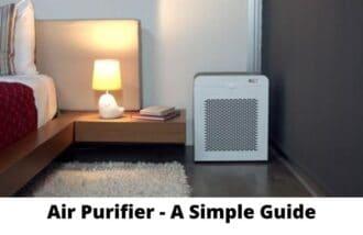Air Purifier - A Simple Guide