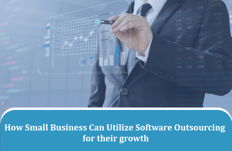 How Small Business Can Utilize Software Outsourcing for their growth