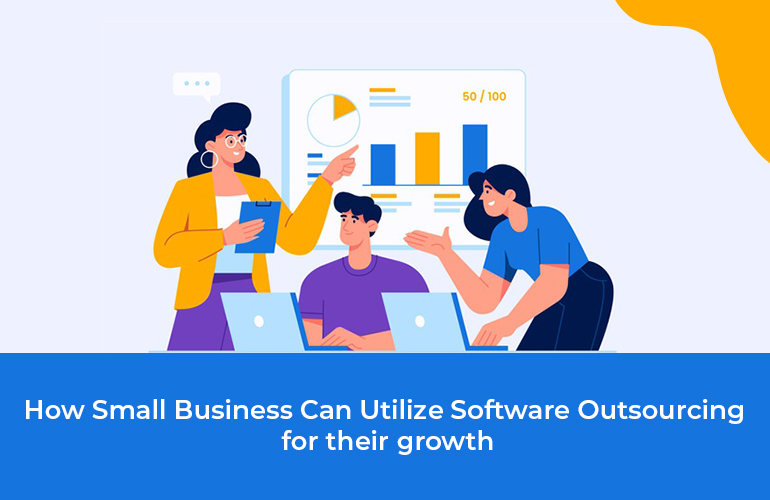 How Small Business Can Utilize Software Outsourcing for their growth1 (1)