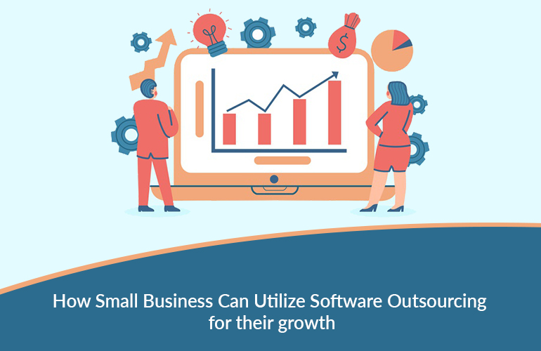 How Small Business Can Utilize Software Outsourcing for their growth2