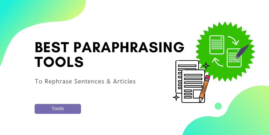 Top 5 Best Free Paraphrasing Tools And software